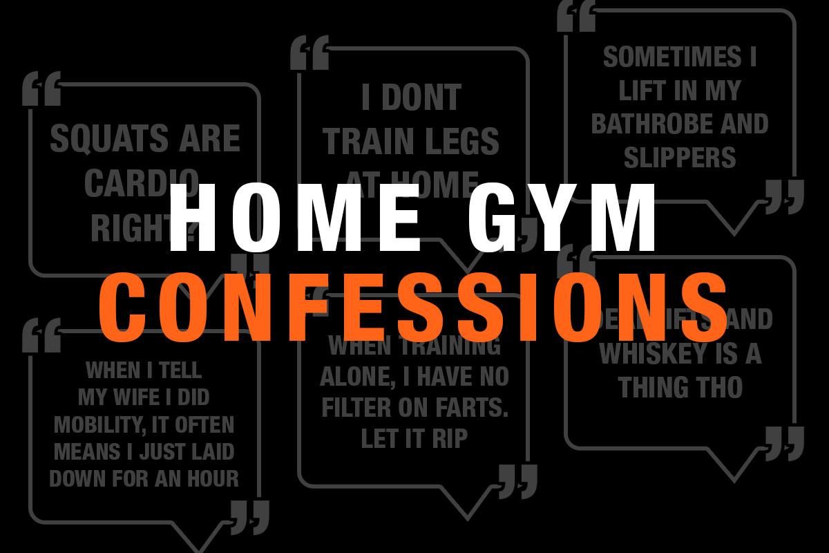 Home Gym Confessions